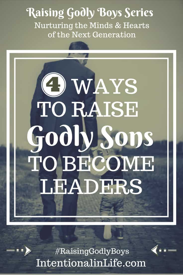 As parents, we understand that it is no easy feat to raise Godly sons. There is so much pressure on them everywhere they go to be something other than what God created them to be. As parents, we can take action to by embracing 4 steps that will help us to raise Godly sons. #raisinggodlyboys #biblicalparenting