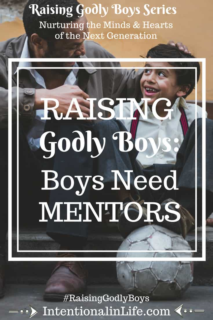 If we want to raise Godly boys, we need to connect them with Godly mentors. Growth and change come as we learn from others who love on us and share their life as an open book.