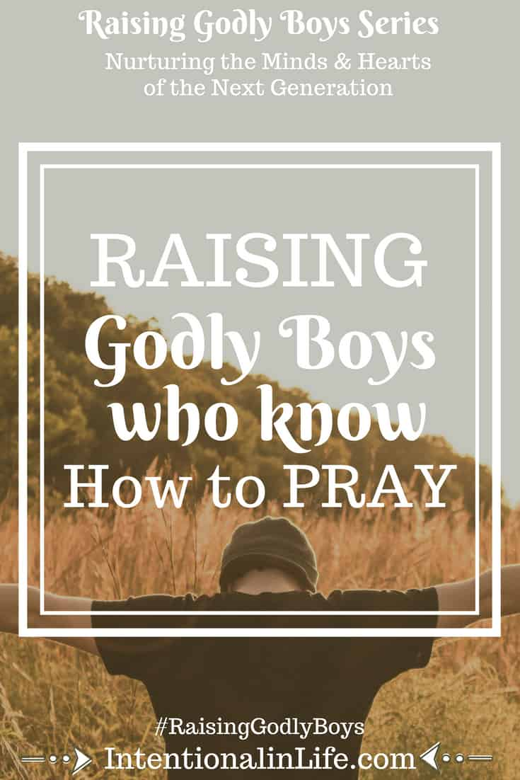 If you are experiencing frustration over your child's prayer life then I would recommend any of these three methods as a starting place to raise godly boys who know how to pray.