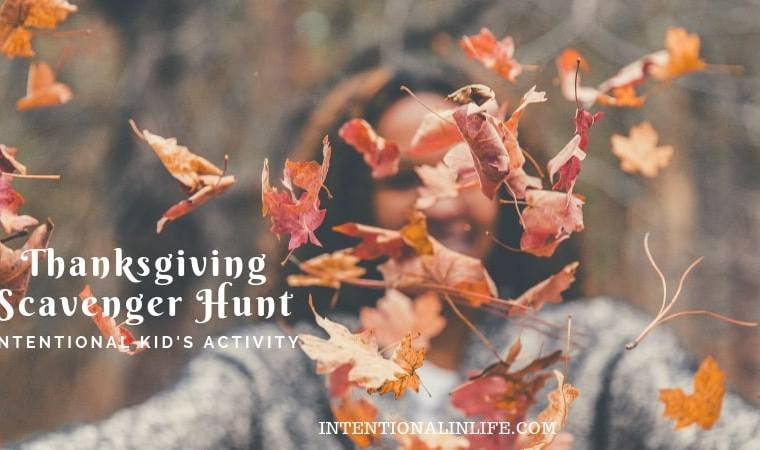 A fun way to be intentional with your kids this Thanksgiving, is to give them a scavenger hunt to complete. This will be sure to make the holiday memorable.