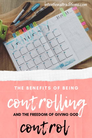 The Benefits of Being Controlling: But How God is Leading Me