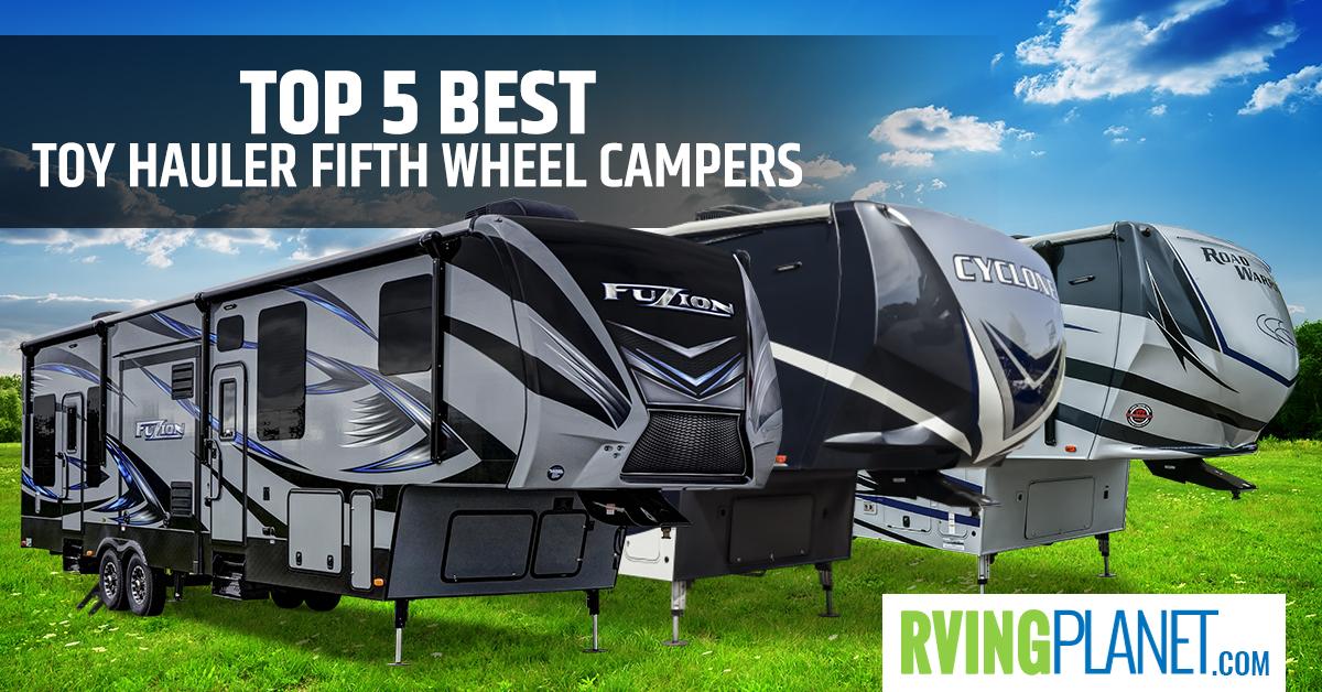 best toy hauler fifth wheel campers