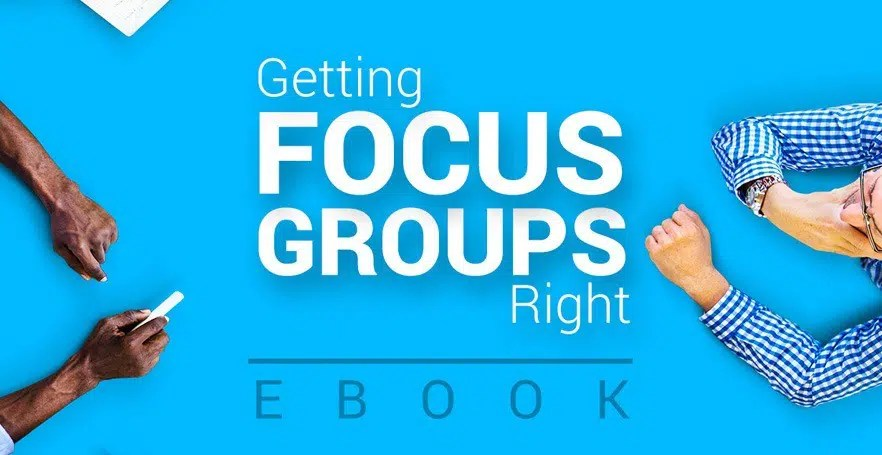 Ebook: Getting Focus Groups Right
