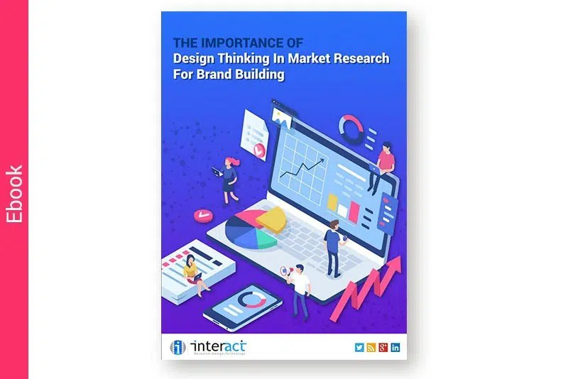 Ebook: The Importance Of Design Thinking In Market Research For Brand Building