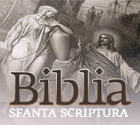 Biblia in limba romana online, text si audio