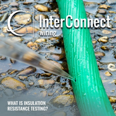 What is insulation resistance testing? - InterConnect Wiring
