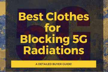 Best Clothes for Blocking 5G Radiation