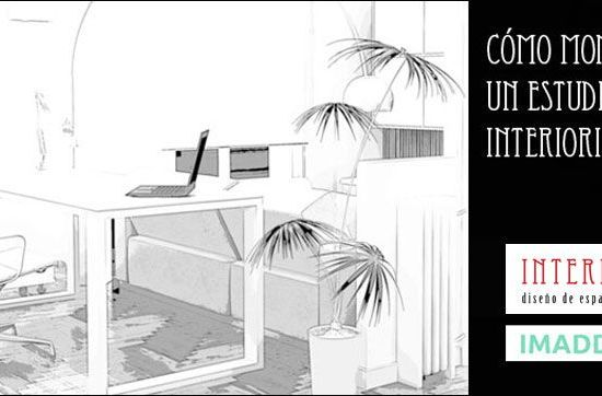 Como montar un estudio de interiorismo - curso intensivo INTERIA