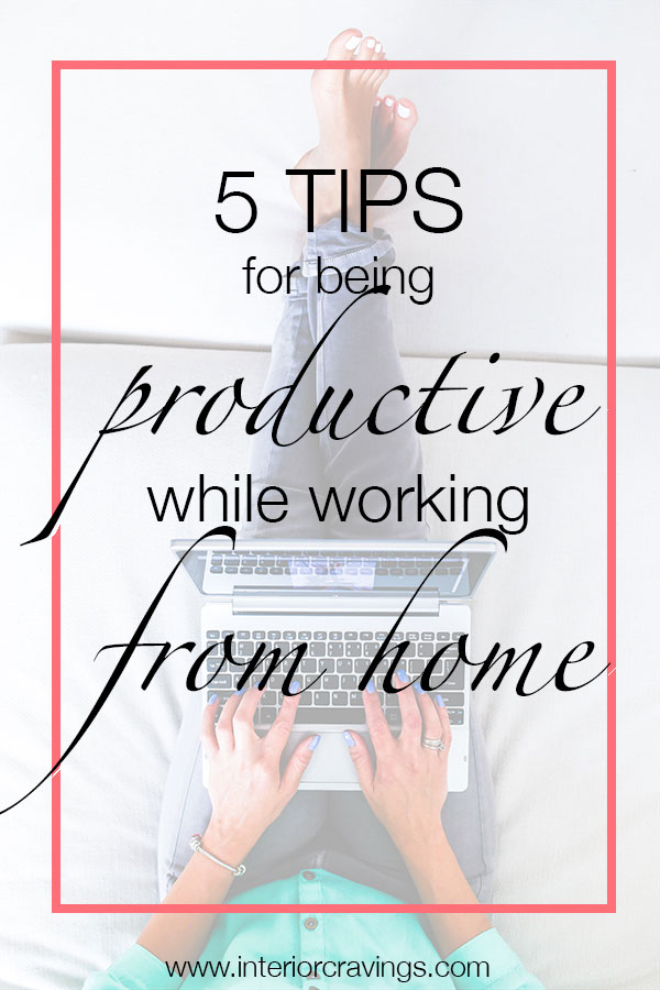 5 tips for being productive while working from home