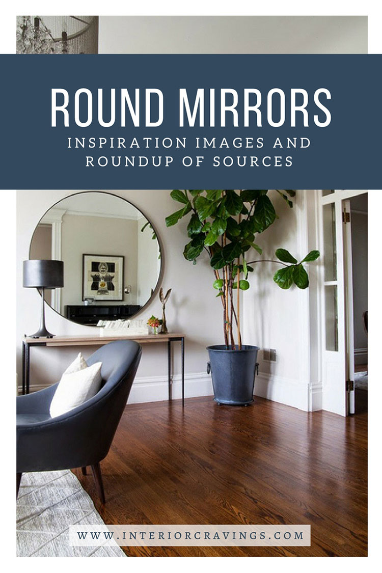 INTERIOR CRAVINGS - ROUND MIRRORS INSPIRATION IMAGES and roundup of sources 3