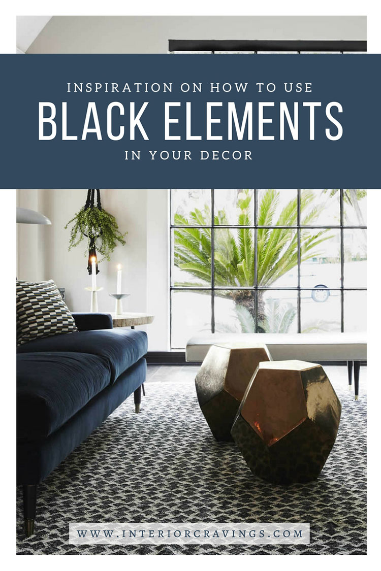 INTERIOR CRAVINGS - INSPIRATION ON HOW TO USE BLACK ELEMENTS IN YOUR DECOR 1