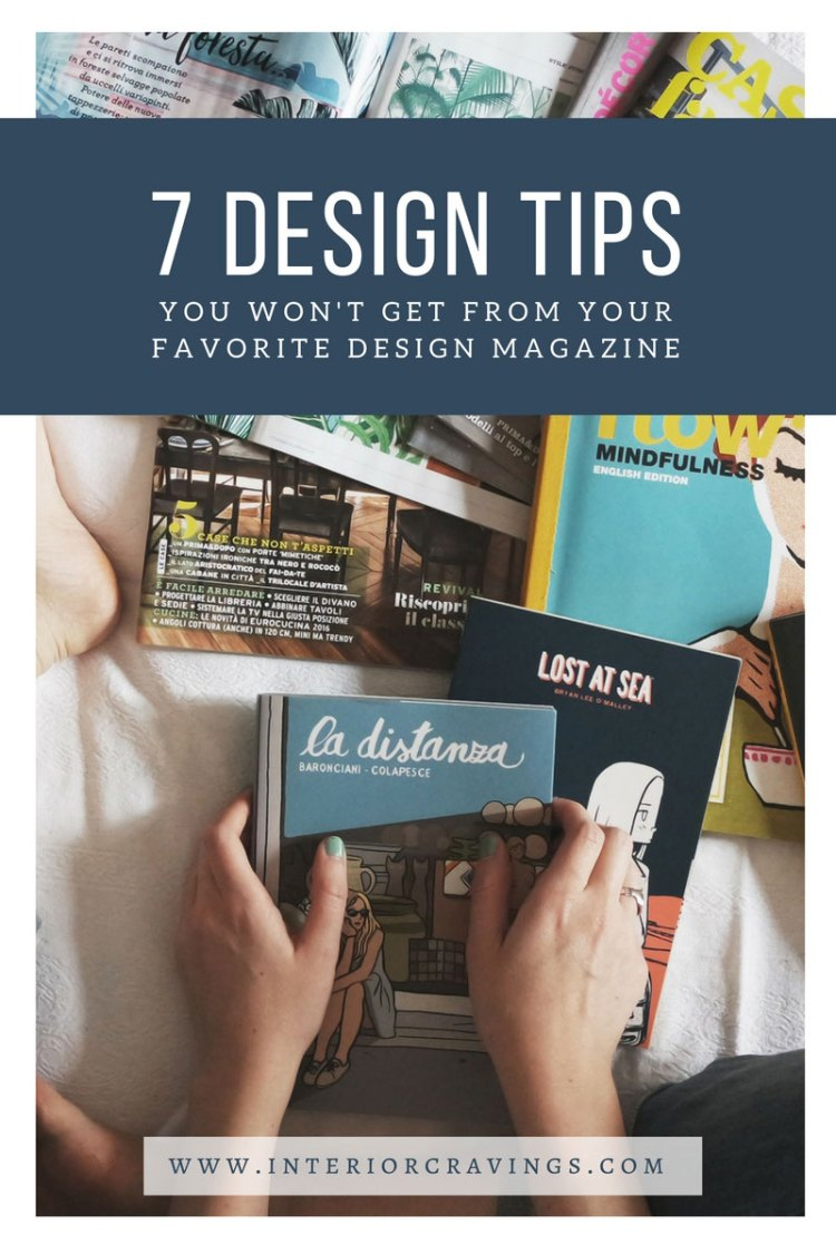 INTERIOR CRAVINGS - 7 DESIGN TIPS YOU WON'T GET FROM YOUR FAVORITE DESIGN MAGAZINE 3