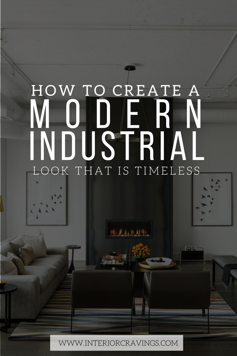 HOW TO CREATE A MODERN INDUSTRIAL LOOK