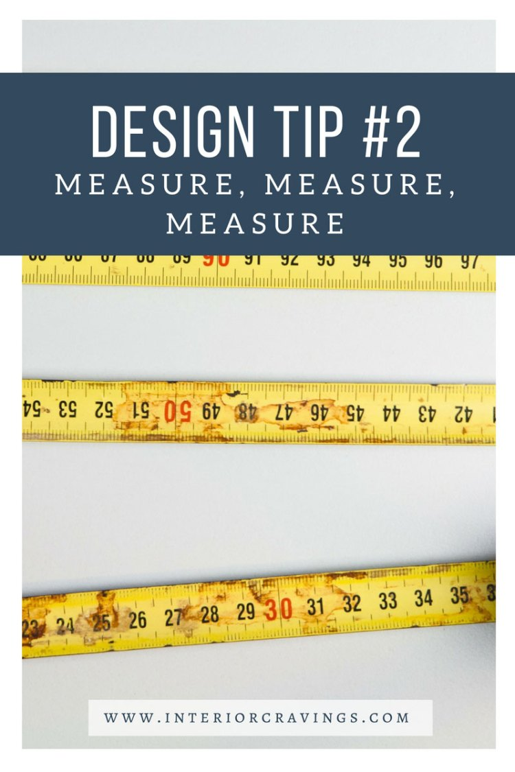 INTERIOR CRAVINGS - INTERIOR DESIGN TIP 2 - TAKE MEASUREMENTS