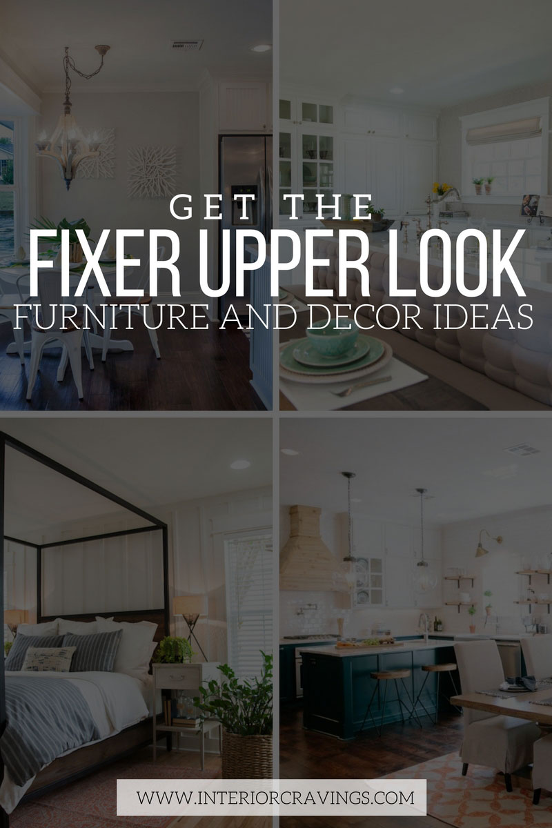 interior cravings GET THE FIXER UPPER LOOK FURNITURE AND DECOR IDEAS