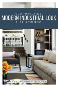interior cravings how to create a modern industrial look that is timeless 5