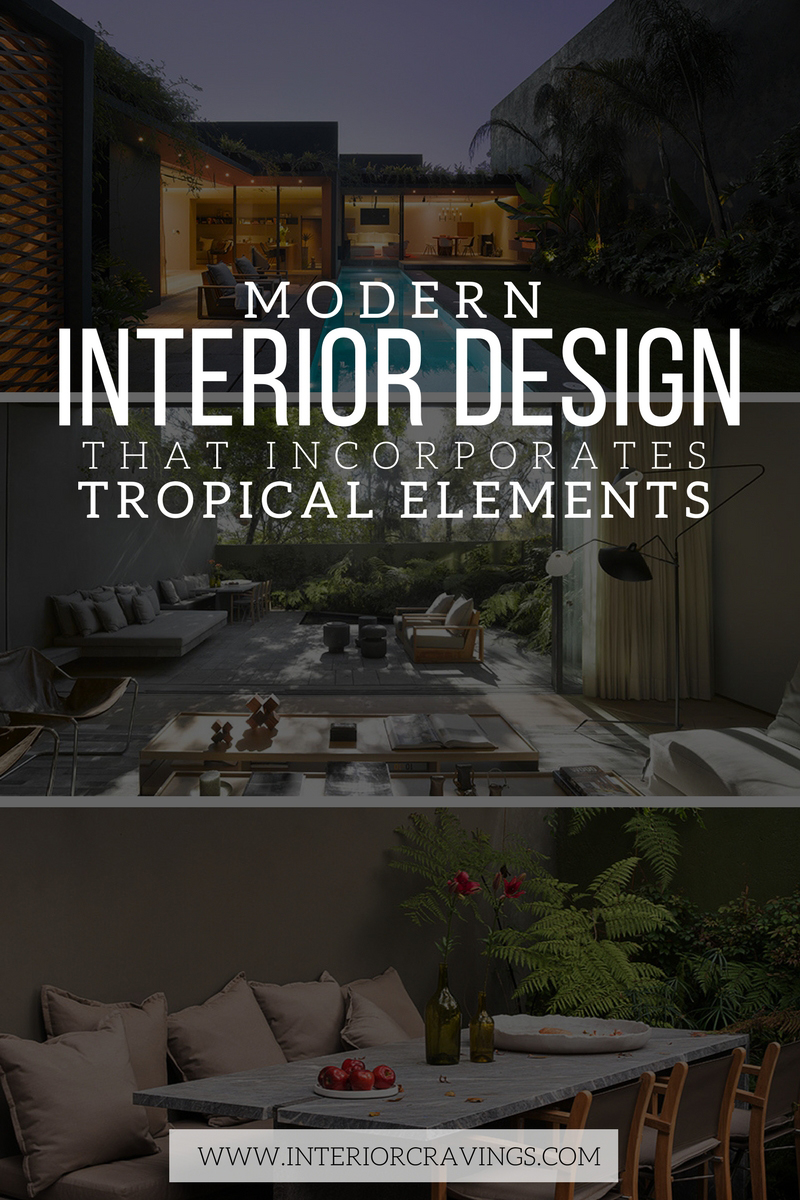 interior cravings MODERN INTERIOR DESIGN THAT INCORPORATES TROPICAL ELEMENTS