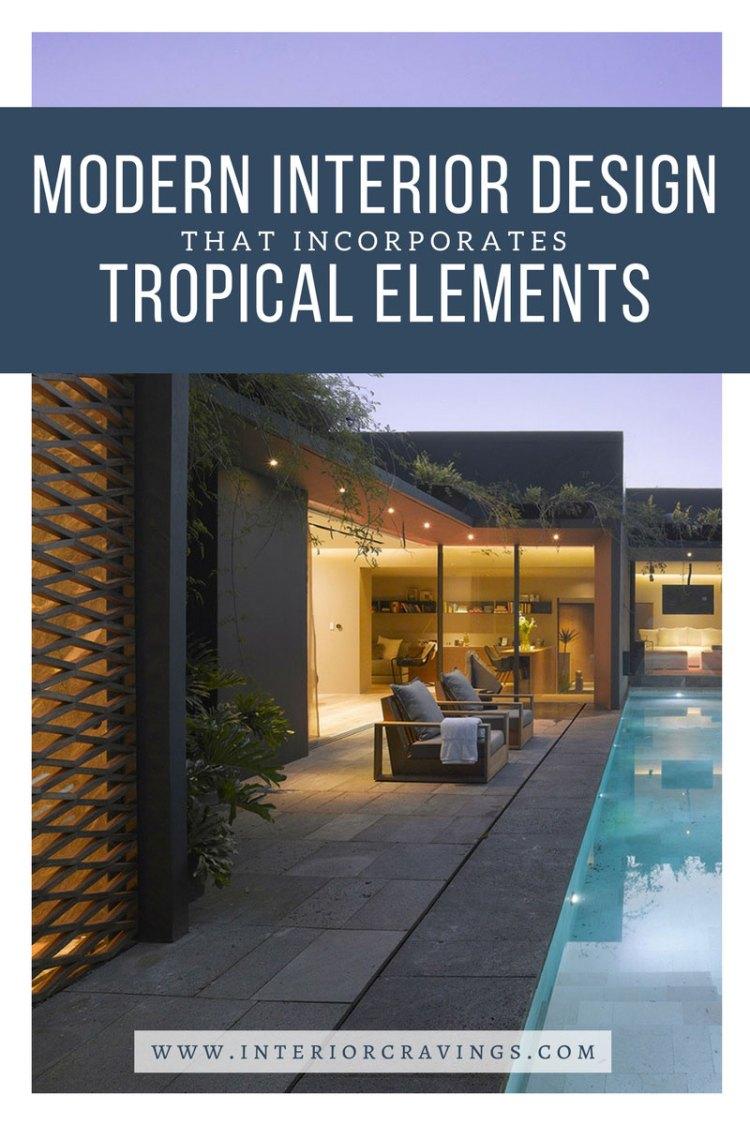 interior cravings modern interior design tropical elements - casa barranca ezequiel farca 2