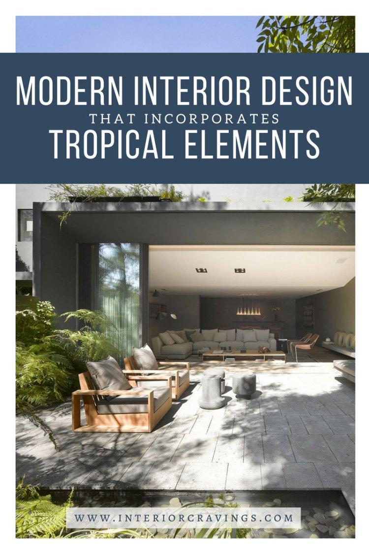 interior cravings modern interior design tropical elements - casa barranca ezequiel farca 5