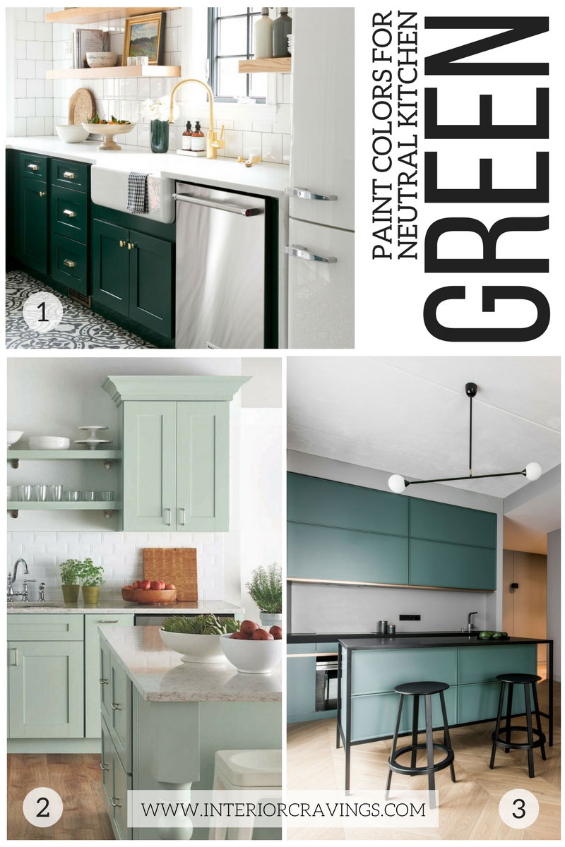 MY FAVORITE GREEN KITCHENS - NEUTRAL PAINT COLORS FOR YOUR KITCHEN REMODEL