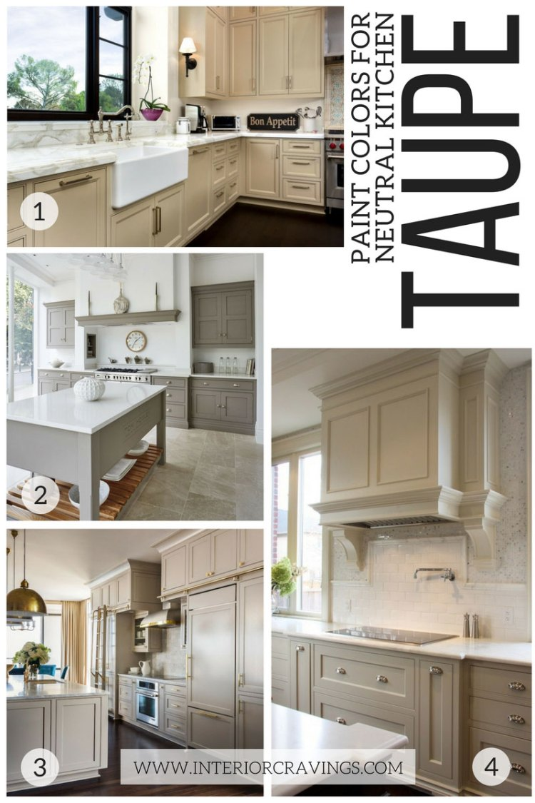 MY FAVORITE TAUPE KITCHENS - NEUTRAL PAINT COLORS FOR YOUR KITCHEN REMODEL