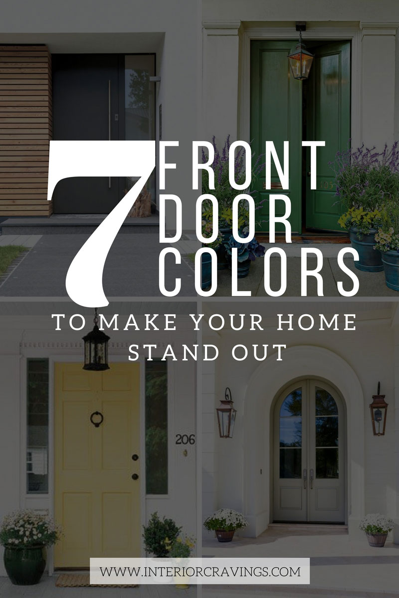 7 Front Door Colors To Make Your Home Stand Out Interior Cravings