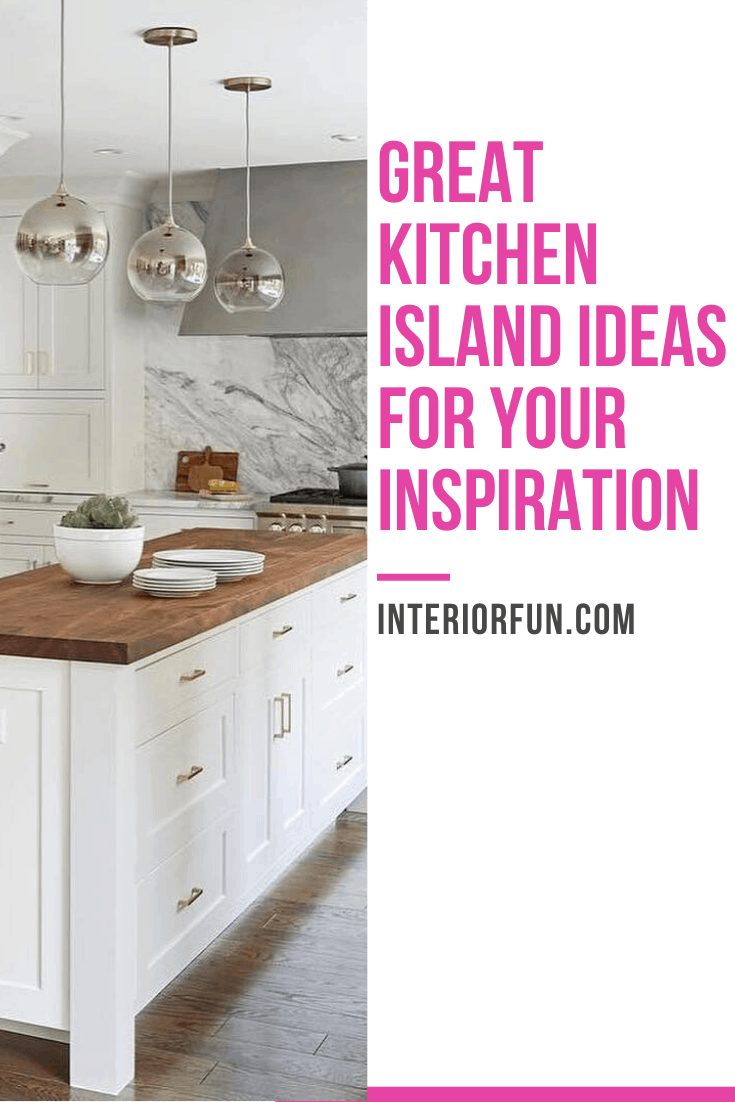 Great Kitchen Island Ideas For Your Inspiration Interior Fun