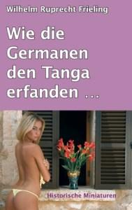 Wie die Germanen den Tanga erfanden Historische Reportagen