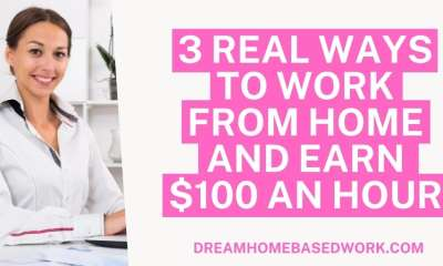 3 Real Ways to Work from Home and Earn $100 Per Hour Online