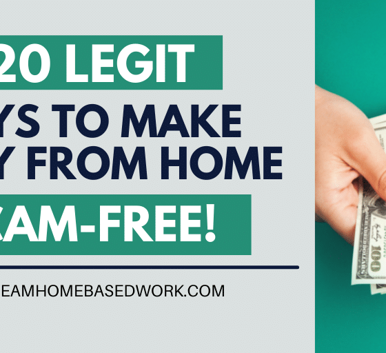 120 Legit Ways To Work from Home and Make Money, Scam-Free!
