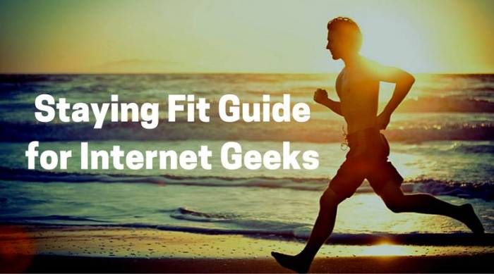 Staying Fit Guide for Internet Geeks