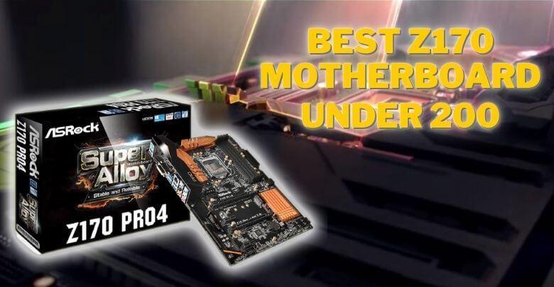 Best Z170 motherboard under 200
