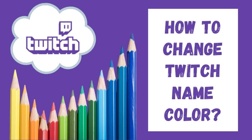 How to Change Twitch Name Color
