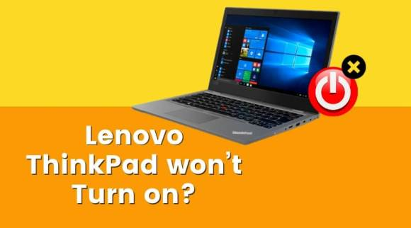 Lenovo ThinkPad won't Turn on