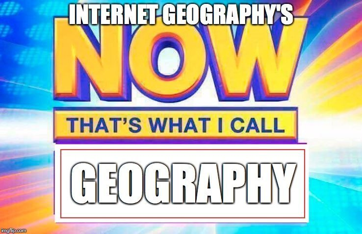 Now That's What I Call Geography