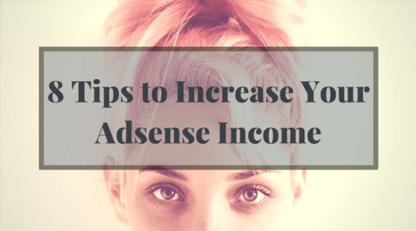 8 Things You Must Know to Double your Adsense Income