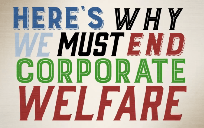 This is why we have to end corporate welfare now!
