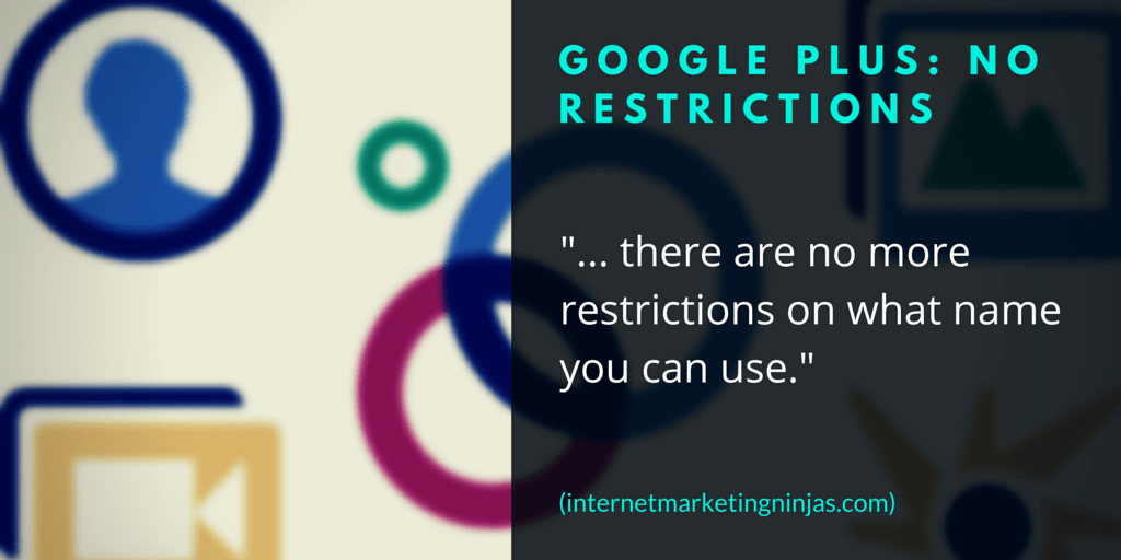 Google Plus: No Restrictions