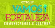 Vamos! Sem medo de mudar o Brasil: Fortaleza > Comunicações e Cultura 07/10