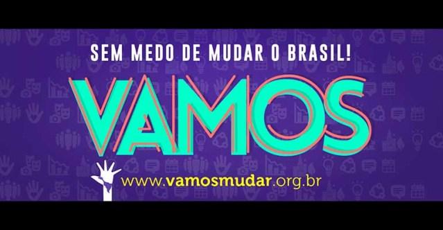 Vamos! Sem medo de mudar o Brasil