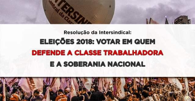 Eleições 2018: votar em quem defende a classe trabalhadora e a soberania nacional