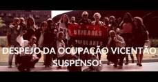 Reintegração de posse da Ocupação Vicentão suspensa!