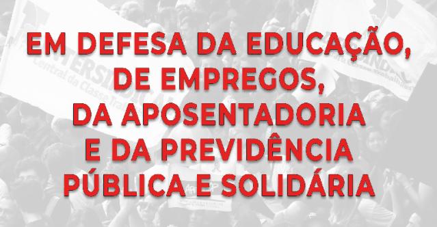 Unir o povo, a juventude e a classe trabalhadora em defesa da educação, de empregos, da aposentadoria e da previdência pública e solidária