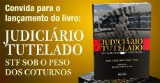 Judiciário Tutelado, Hugo Cavalcanti Melo Filho, lançamento de livro, exemplar do livro, capa de livro, convite de lançamento