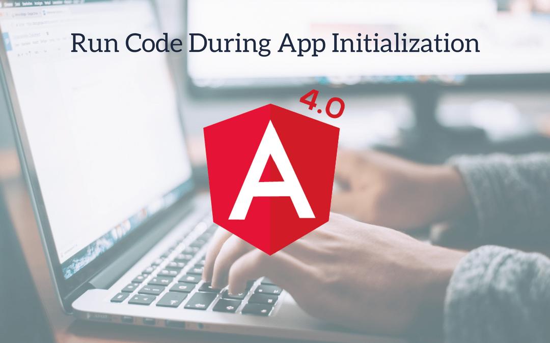 Angular 4 Tutorial - Run Code During App initialization