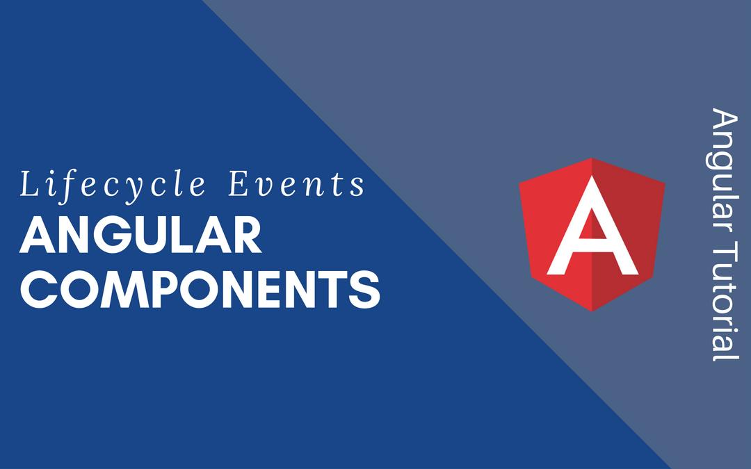 Angular Component Lifecycle