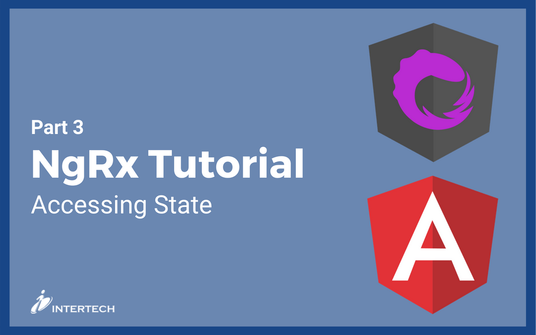 NgRx Tutorial:  Accessing State in the Store