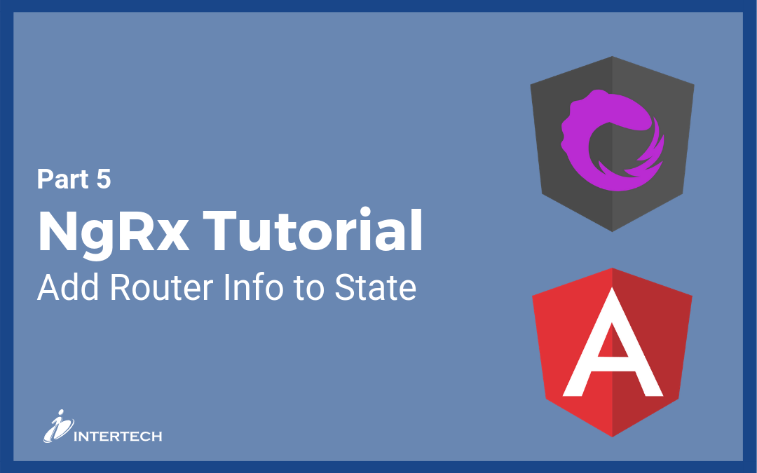 NgRx Tutorial 5: Add Router Info to State