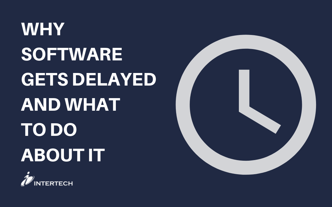 Why Software Gets Delayed & What to Do About It