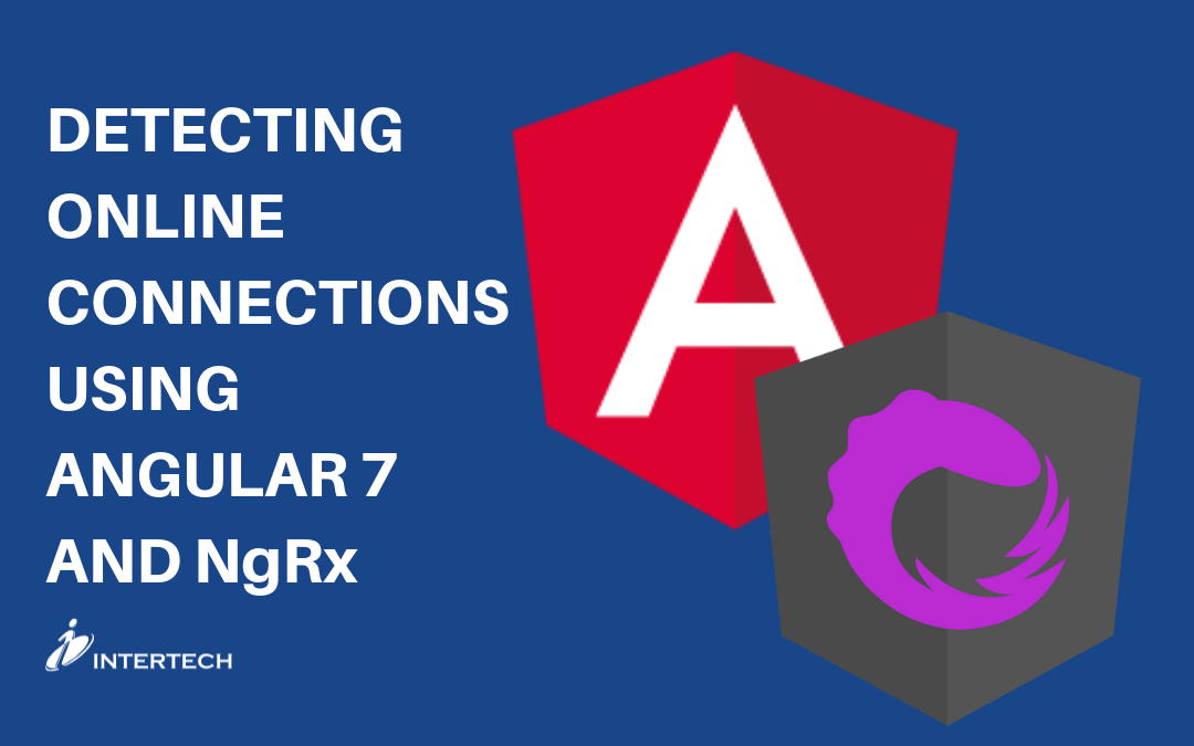 Detecting Online Connections Using Angular 7 and NgRx